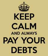 keep-calm-and-always-pay-your-debts-4